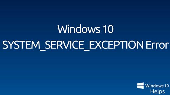 error system_thread_exception_not_handled_m windows 10