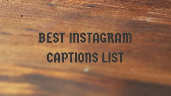 Best Instagram Captions 2018 – Good, Funny Quotes for Friends