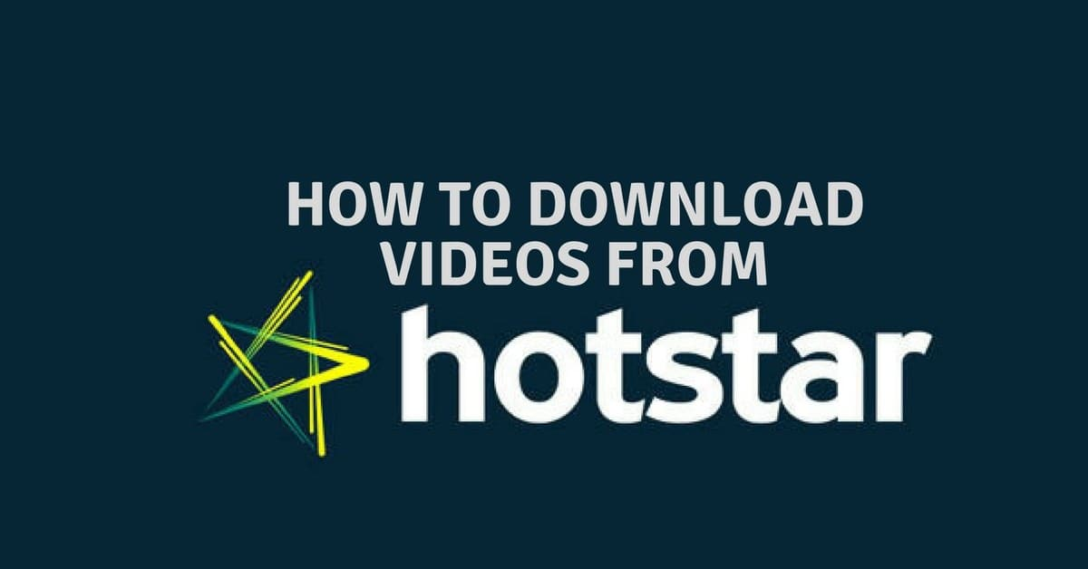How to Download Videos from Hotstar App?