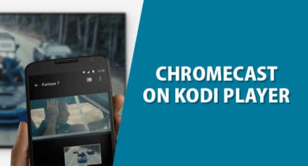 How to Install Kodi on Chromecast via Android, PC, Windows
