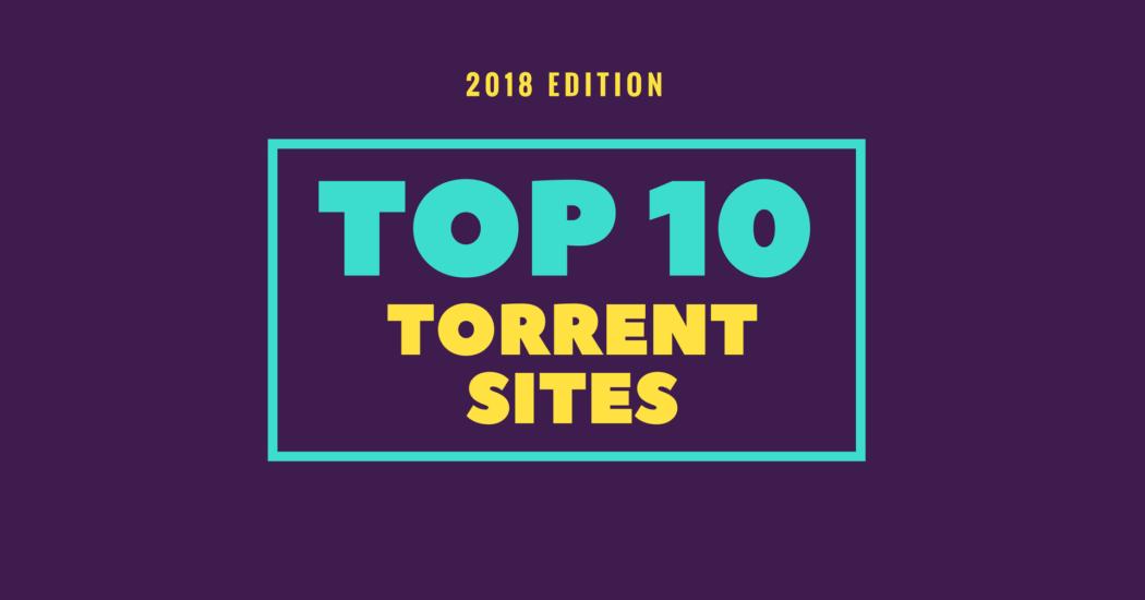 Top 10 best popular torrent sites list 2018 download movies.