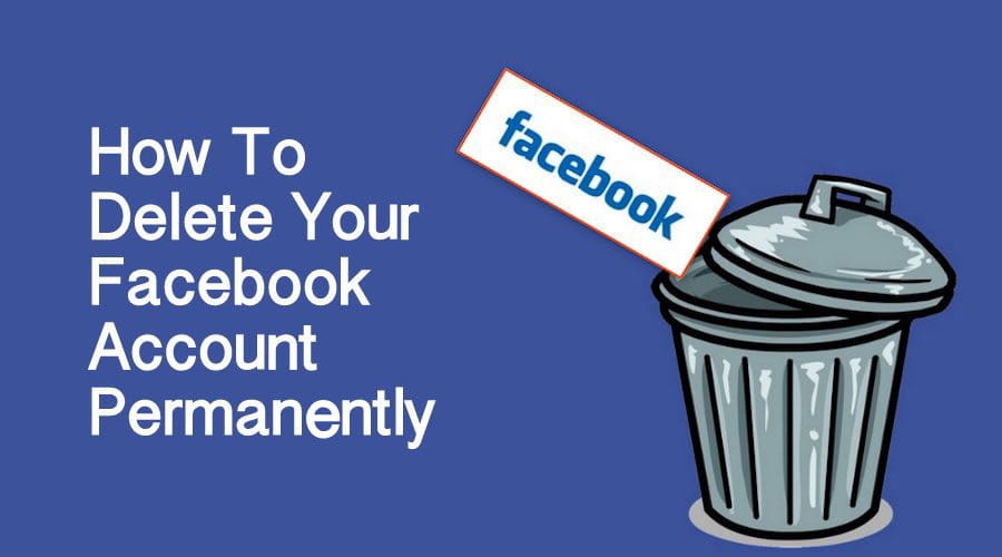 How to Delete Facebook Account Permanently – Detailed Guide