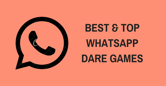 WhatsApp Dare Games Latest (2019) Truth Questions, Message