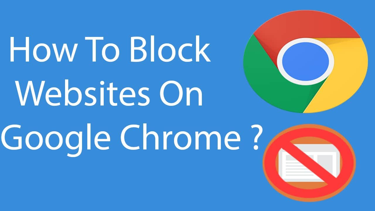 How To Block Websites On Google Chrome Browser
