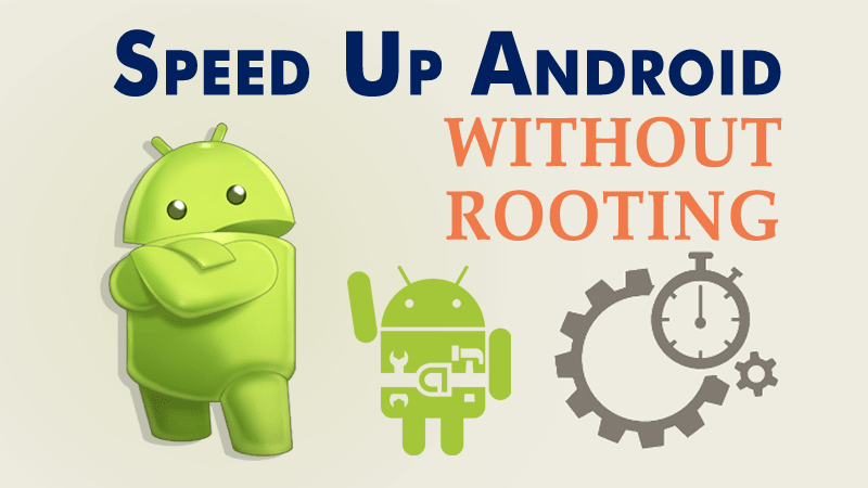 Best Tips And Tricks To Speed Up Your Android Phones