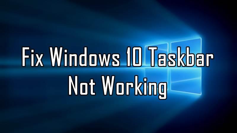 "How To Fix ""Windows 10 Taskbar Not Working"" Error?"