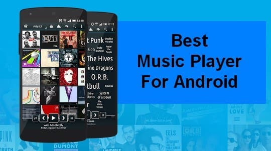 Download Best Free Music Players For Your Android Device