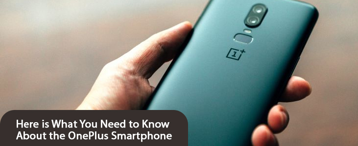 Here is What You Need to Know About the OnePlus Smartphone