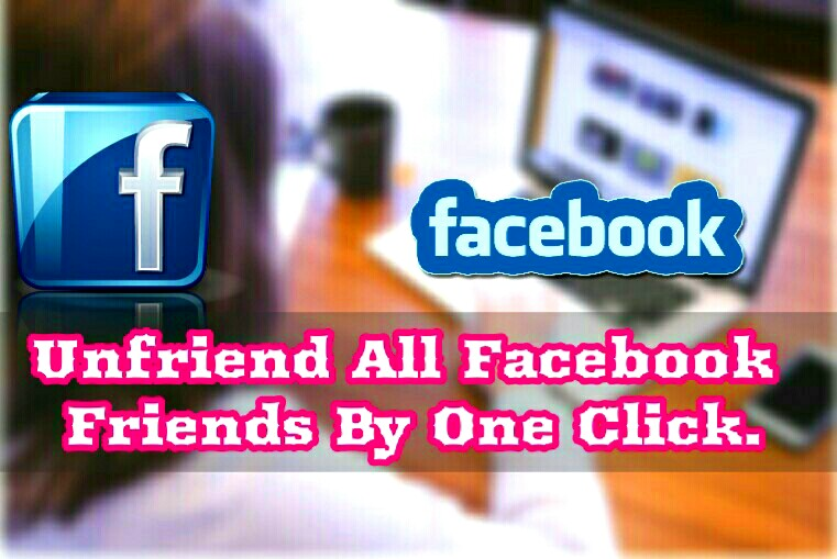 Unfriend All Facebook Friends at once